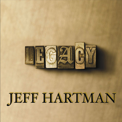 Legacy by Jeff Hartman