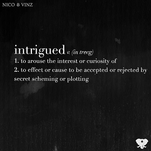 Intrigued by Nico & Vinz