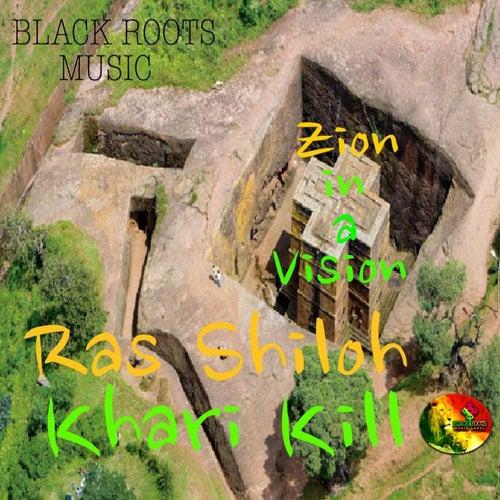 Zion in a Vision (feat. Khari Kill) by Ras Shiloh