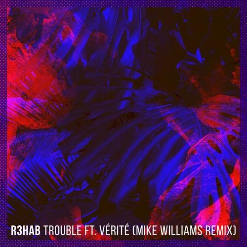 Trouble (Mike Williams Remix) von R3HAB