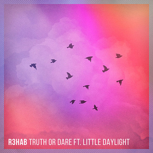 Truth or Dare von R3HAB