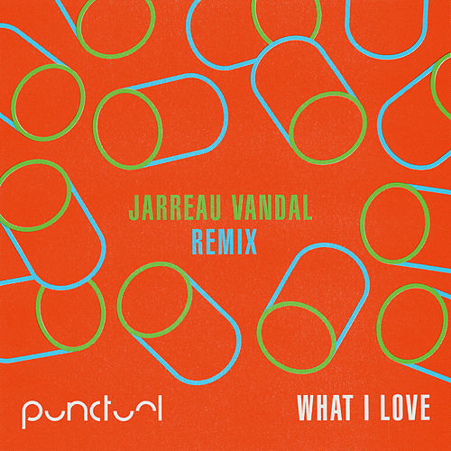 What I Love (Jarreau Vandal Remix) von Punctual