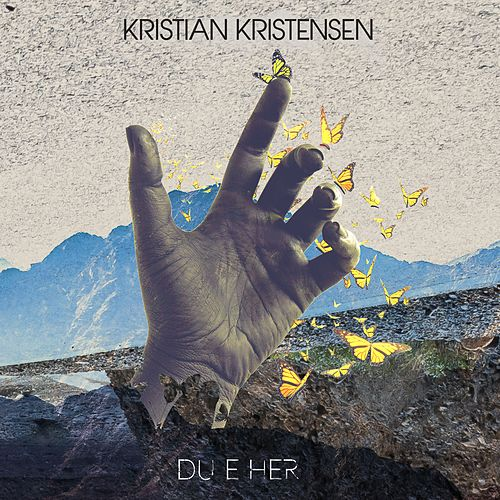 Du e her de Kristian Kristensen