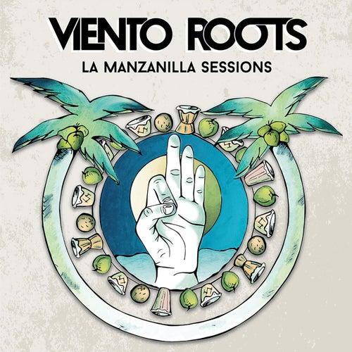 La Manzanilla Sessions de Viento Roots