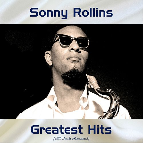 Sonny Rollins Greatest Hits (All Tracks Remastered) by Sonny Rollins
