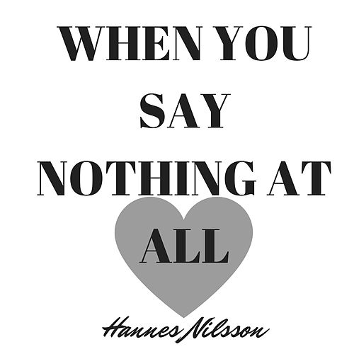When You Say Nothing At All von Hannes Nilsson
