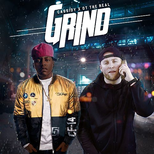 Grind (feat. Cassidy) by Ot the Real