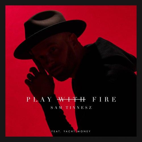 Play with Fire (feat. Yacht Money) de Sam Tinnesz