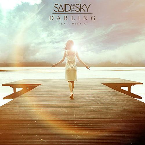 Darling (feat. Missio) by Said the Sky