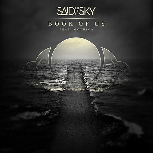 Book Of Us (feat. Mothica) by Said the Sky