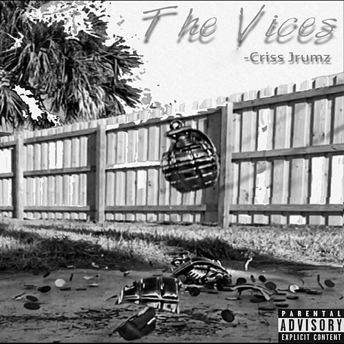 The Vices by Criss Jrumz