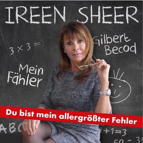 Du bist mein allergrößter Fehler by Ireen Sheer