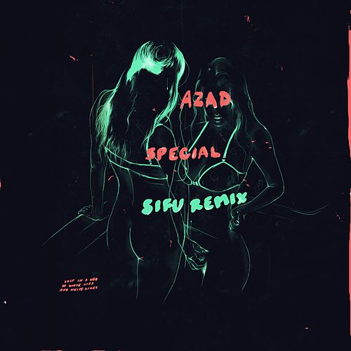 Special (Sifu Remix) by Azad