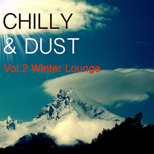Chilly & Dust, Vol. 2 von Various Artists