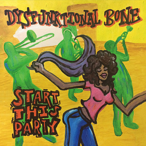 Start This Party by Dysfunktional Bone