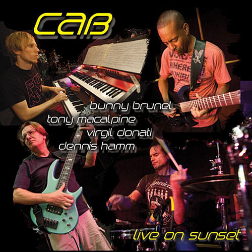 Live on Sunset (feat. Bunny Brunel, Tony MacAlpine, Virgil Donati & Dennis Hamm) de The Cab
