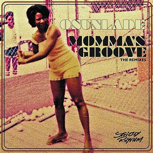 Momma's Groove by Osunlade