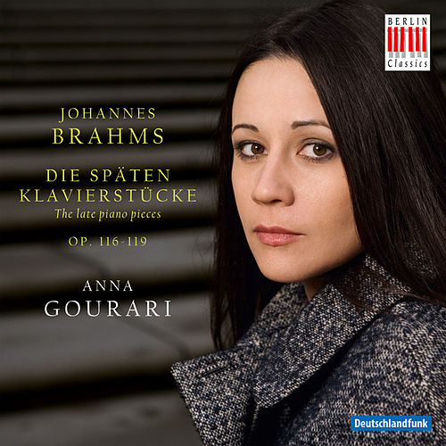 Johannes Brahms: The late piano pieces op. 116-119 de Anna Gourari