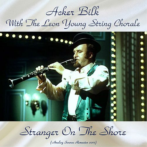 Stranger On The Shore (Analog Source Remaster 2017) de Acker Bilk