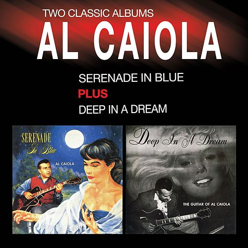 Serenade in Blue + Deep in a Dream (Bonus Track Version) by Al Caiola