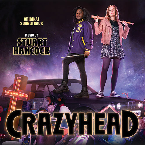 Crazyhead (Music from the Original TV Series) by Stuart Hancock