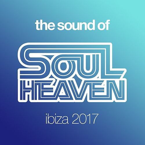 The Sound Of Soul Heaven Ibiza 2017 (Mixed) von Melvo Baptiste