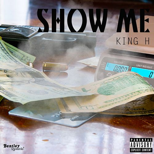 Show Me by King H
