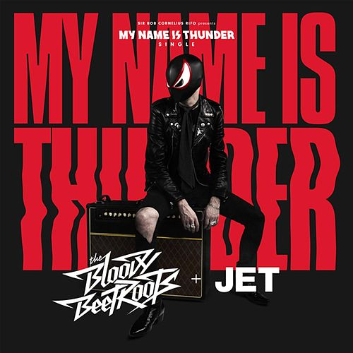 My Name Is Thunder de The Bloody Beetroots