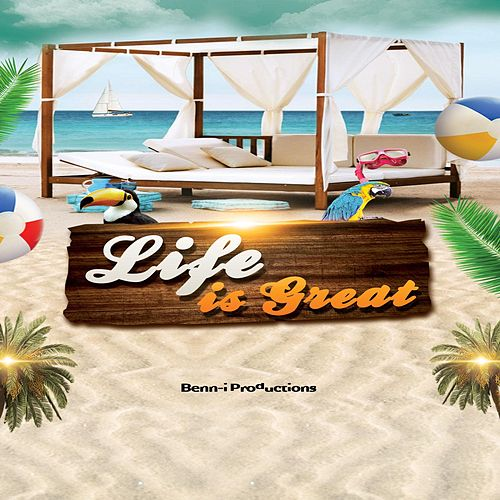 Life is Great Riddim by Benni