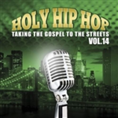 Holy Hip Hop, Vol. 14 by Various Artists