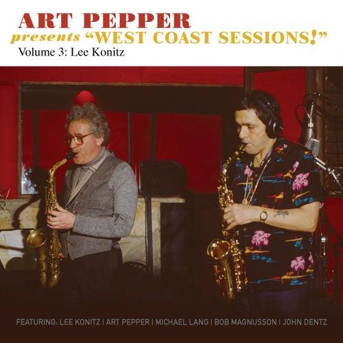 Art Pepper Presents 'West Coast Sessions!' Volume 3: Lee Konitz de Art Pepper