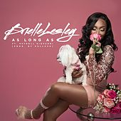 As Long As (feat. Payroll Giovanni) by Brielle Lesley