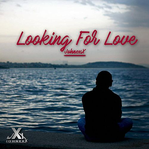 Looking For Love de JohnexX