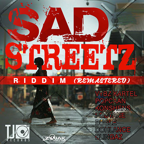 Sad Streetz Riddim (Remastered) by Various Artists