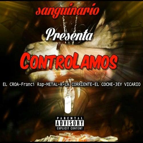 Controlamos (feat. El Croa, Sicocario, Metal-R, La Coriente, El Coche & Jey Vicario) de Croa