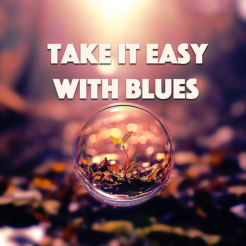 Take it Easy With Blues de Various Artists