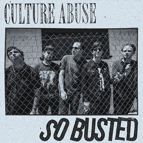 So Busted by Culture Abuse