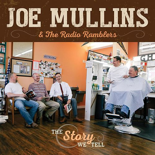 The Story We Tell von Joe Mullins