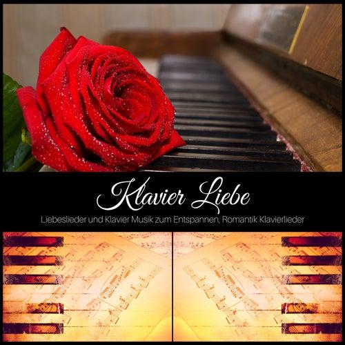 Klavier Liebe - Liebeslieder und Klavier Musik zum Entspannen, Romantik Klavierlieder by Klaviermusik Entspannen