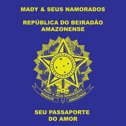 Seu Passaporte do Amor by Mady e Seus Namorados