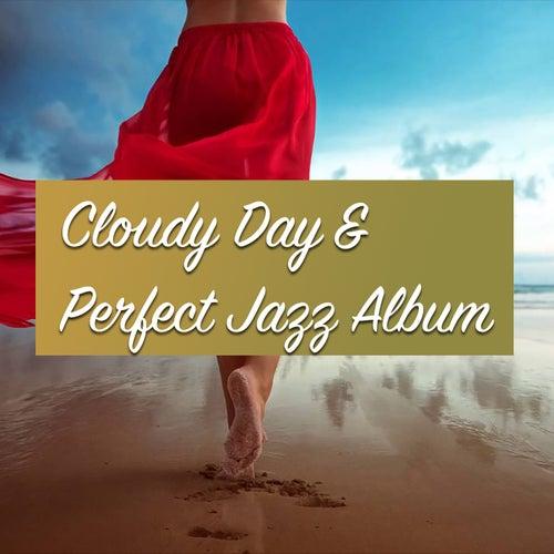 Cloudy Day & Perfect Jazz Album de Various Artists