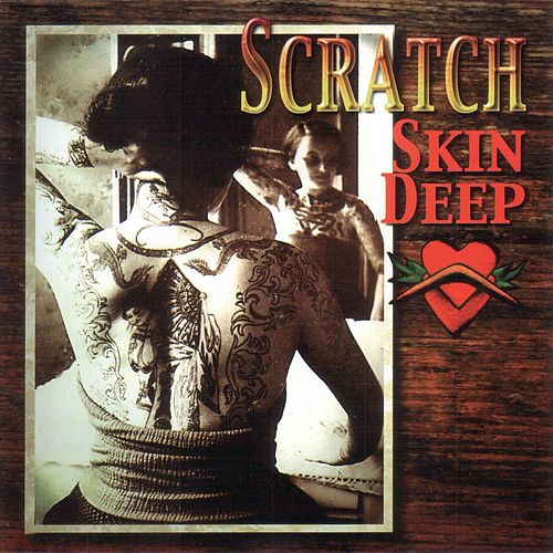 Skin Deep by Scratch