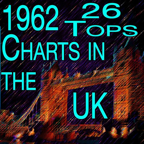 1962 26 Tops Charts In The UK von Various Artists