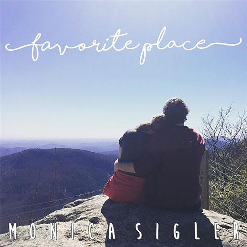 Favorite Place de Monica Sigler