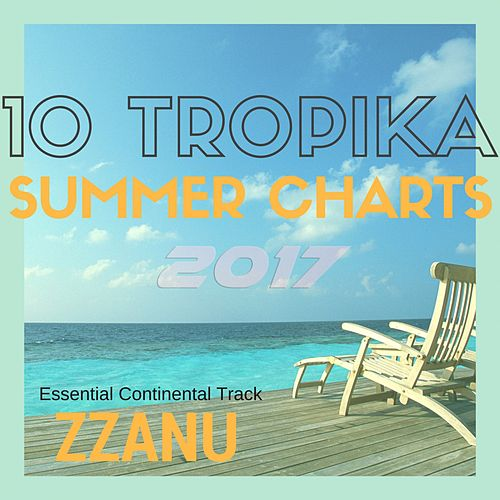 10 Tropika - Summer Charts 2017 (Essential Continental Track) von Various Artists
