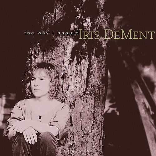 The Way I Should von Iris Dement