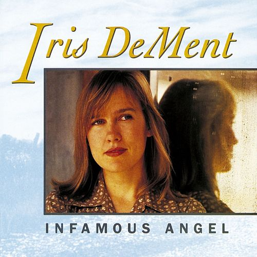 Infamous Angel de Iris Dement