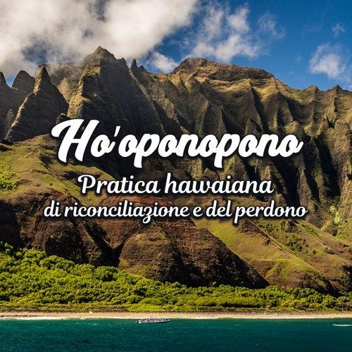 Hoʻoponopono (Pratica hawaiana di riconciliazione e del perdono - Percorso alla coscienza e la pace interiore, Musica zen) de Meditazione zen musica