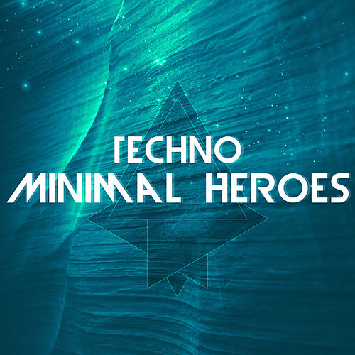 Techno Minimal Heroes de Various Artists