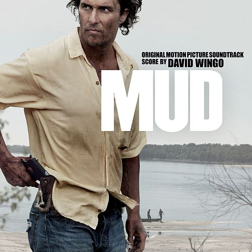 Mud (Original Motion Picture Soundtrack) by Various Artists